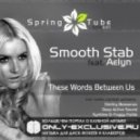 Smooth Stab feat Aelyn - These Words Between Us