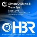 Simon O'Shine & TrancEye - Lost Love (Chapter XJ Remix)