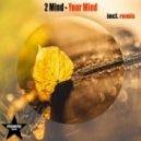 2 Mind - Your Mind (Kollektiv SS Remix)