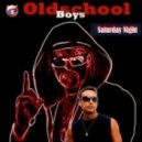 Oldschool Boys - Saturday Night (Single Edit)