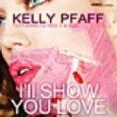 Kelly Pfaff feat. DJ Wes D & Ros - I'll Show You Love (Original Extended mix)