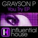 Grayson P - You Try (Ben Malone Remix)