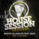 Martin Villeneuve - Free Your Mind Feat. Redd (Kiklos Remix)