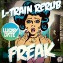 Lucky Date - Freak (L-Train ReRub)