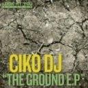 Ciko Dj - The Ground (Original Mix)