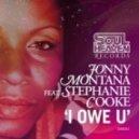 Jonny Montana feat. Stephanie Cooke - I Owe U (Original Mix)