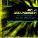 Jay J - Ground Work (Original Mix)