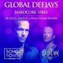 Global Deejays - Hardcore Vibes (DJ Oleg Perets & Ivan Flash Remix)