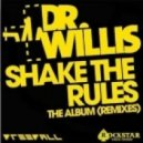 Dr Willis - Shake The Rules (The Madison Remix)