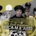 Luca M, JUST2 - Le Chanteur De Rues (Original Mix)