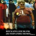 Fatboy Slim - Rockafeller Skank (DJ Fernandez Remix)
