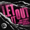 Jono Fernandez & Pauls Paris ft. Amba Shepherd - Let It Out (Paris & Simo Remix)