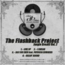 The Flashback Project - Did You Ever Ft. Patricia Edwards (Original Mix)