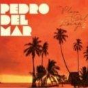 Pedro Del Mar - When The Sun Goes Down (Chillout Mix)