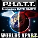 P.H.A.T.T. Ft Kate Smith - Worlds Apart (it Kando Remix)