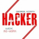 George Acosta -  - Hacker (Weik Re-Work)