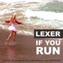 Lexer - If You Run (Marcapasos Remix)