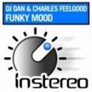 Charles Feelgood, DJ Dan - Funky Mood (Original Mix)