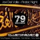 Javi Del Valle - Arabic Night (Tony Roguez Remix)