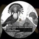 Anna Lunoe & Touch Sensitive - Real Talk (Cassian Remix)