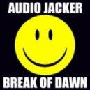Audio Jacker - Break Of Dawn (Original Mix)