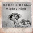 DJ Dan, DJ Mes - Mighty High (Original Mix)
