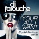 DJ Farouche - Your All I Want (Daniel Portman Remix)