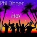 Phil Dinner - Hey (Original Mix)
