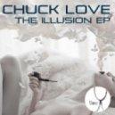 Chuck Love - Illusion (Original)