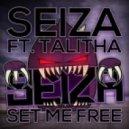 Seiza, Talitha - Set Me Free (feat. Talitha) (Original)