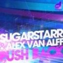 Alex van Alff, Sugarstarr  -  Push Back (Sugarstarr Mix)