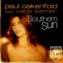 Paul Oakenfold feat. Carla Werner - Southern Sun (Orkidea's Tribute Mix Edit)