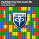 Paul Oakenfold - Who Do You Love (Richard Beynon Full Vocal Mix)