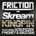 Friction & Skream feat. Scrufizzer, P Money & Riko Dan - Kingpin (Calyx & Teebee Remix)