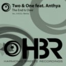 Two & One feat. Anthya - The End Is Over (Original Mix)
