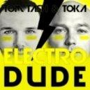 Tom Tash & Toka - Electro Dude (Original Mix)