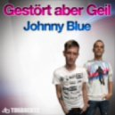 Gestort Aber Geil - Johnny Blue (Original Mix)