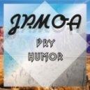 Jp.Moa - Dry Humor (Original Mix)