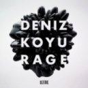Deniz Koyu - Rage (Original Mix)
