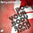 Ferry Corsten - Rock Your Body Rock (Dimitri Vegas & Like Mike Mainstage Remix)