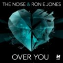 The Noise, Ron E Jones - Over You (KarbonCopy Remix)