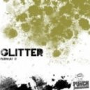Glitter - Format It (Original Mix)