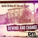 Justin Strikes - Rewind & Change feat.  Tim Van Doorn (Original Mix)