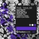 Phil Taylor - Secret Society (Subimpact Remix)