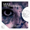 MUUI - Only When It Rains (Dub Mix)