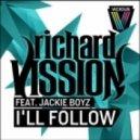 Richard Vission, Jackie Boyz - I'll Follow feat. Jackie Boyz (Rektchordz Remix)