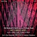 DJ Roland Clark pres. Urban Soul - My Urban Soul (Black Sonix LOFI Dub)