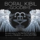 Boral Kibil - Goodbye (Stanisha Remix)