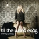 Britney Spears -  Till The World Ends (BARITONOVICH Remix)