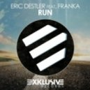 Eric Destler feat. Franka - Run  (Extended Hard Mix)